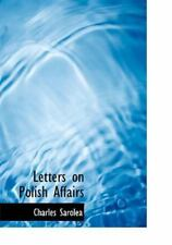 Letters on Polish Affairs: By Charles Sarolea