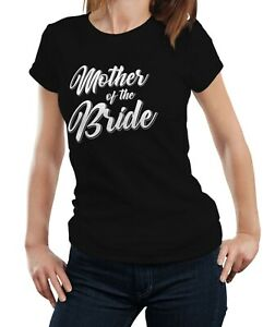 Mother of the Bride - Funny Wedding Party Mom Mum Mummy Gift T-shirt Tshirt Top