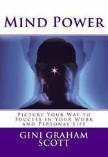 Mind Power : Picture Your Way to Success in Business and Work by Gini Scott...