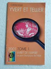 Catalogue Yvert & Tellier 2001 Tome 1 Livret de l'Expert  Jeux olympiques 1924