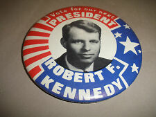 "VINTAGE LARGE 3 1/2""  VOTE FOR OUR NEXT PRESIDENT ROBERT F KENNEDY PIN"