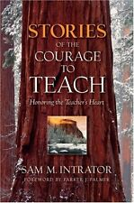 Stories of the Courage to Teach: Honoring the Teac
