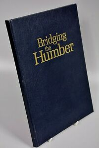 Bridging the Humber, Hull Bridge, 1981 Hardback