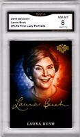 2016 Decision 2016 First Lady Portraits Laura Bush Graded GMA 8 NM-MT RARE GWB