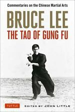 Bruce Lee The Tao of Gung Fu: Commentaries on the Chinese Martial Arts: By Le...