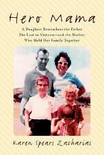 Hero Mama: A Daughter Remembers the Father She Lost in Vietnam--and th-ExLibrary