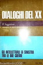 DIALOGHI DEL XX ANNO I NUMERO 2 GIUGNO 1967 INTELLETTUALI DI SINISTRA DUE GUERRE