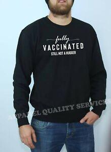 Fully Vaccinated still not a hugger funny Sweatshirt Jumper pandemic Virus joke