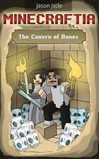 Minecraft Adventure Book: Minecraftia: the Cavern of Bones by Jason Jade...