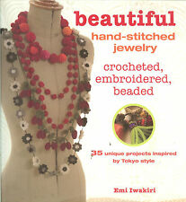 Beautiful Hand-Stitched Jewelry - 35 Crochet-Embroidery-Beaded Projects, NEW PB