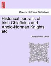 Historical Portraits of Irish Chieftains and Anglo-Norman Knights, Etc. (Paperba