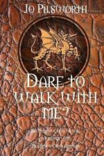 Dare To Walk With Me: A guide to the world of the Negrescu Cwn Annwn (Diaries of