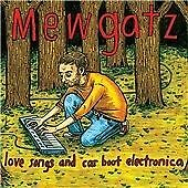 Mewgatz : Love Songs and Car Boot Electronica CD (2013)