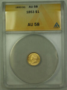 1853 Liberty Head Gold Dollar $1 Type I ANACS AU-58 Better Coin