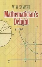 Dover Books on Mathematics: Mathematician's Delight by W. W. Sawyer (2007,...
