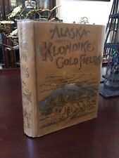 Vintage Book:  1897 Alaska And The Klondike Gold Fields - Mining w/ Foldout Map
