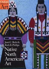 Native North American Art: By Berlo, Janet Catherine, Phillips, Ruth B.