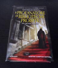 Il profanatore di biblioteche proibite - Davide Mosca - 1° Ed. Newton & Compton