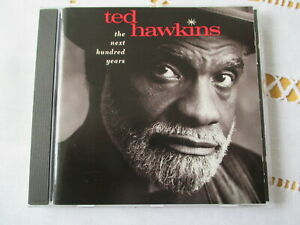 Ted Hawkins - The Next Hundred Years - CD