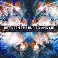 Between The Buried Et Me - The Parallex: Hypersleep Dialo Neuf CD