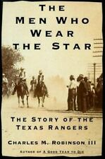 Men Who Wear the Star : The Story of the Texas Rangers-ExLibrary