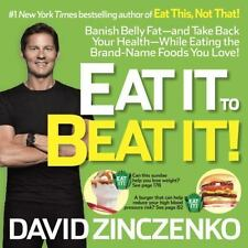 Eat It to Beat It! : Banish Belly Fat-and Take Back Your Health-While Eating the