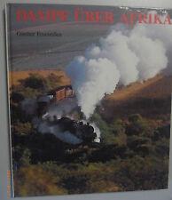 Dampf über Afrika ~ Günther Feuereisen Bildband 1990