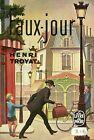 Henri Troyat = FAUX-JOUR