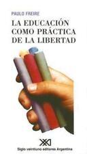 La Educacion Como Practica de la Libertad (Spanish Edition)-ExLibrary