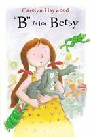 """B"" Is for Betsy: By Haywood, Carolyn"