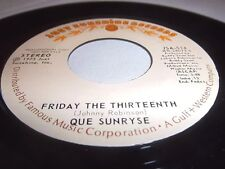 QUE SUNRYSE-FRIDAY THE THIRTEENTH/A STORM BREWING JUST SUNSHINE 514 NM 45