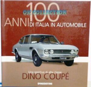 LIBRO FASCICOLO 100 ANNI ITALIA IN AUTOMOBILE DEAGOSTINI : FIAT DINO COUPE' (23)