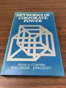 Networks of Corporate Power: Analysis of 10 Countries Stokman Ziegler Scott