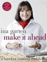 Make It Ahead: A Barefoot Contessa Cookbook by Ina Garten (2014, Hardcover) New!