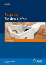 Ratgeber für den Tiefbau von Herausgegeben von Garstka, Bernd (Buch) NEU
