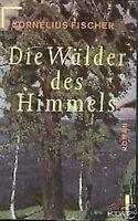 Cornelius Fischer - Die Wälder des Himmels
