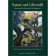 Nature and Lifeworld: Theoretical and Practical Metaphy - Paperback NEW Internor