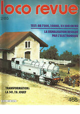 LOCO REVUE N°468 BB 7200 15000 22200 EN HO / SIGNALISATION RESOLUE PAR L'ELECTRO