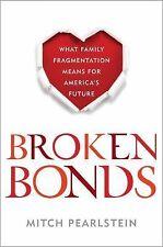 Broken Bonds: What Family Fragmentation Means for America's Future
