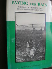 Paying For Rain South East Kelowna Irrigation District Canada 1990 rare book