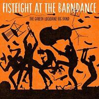The Gareth Lockrane Big Band - Fist Fight at the Barn Dance [CD]