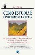 Como Estudiar y Interpretar la Biblia by R. C. Sproul (1996, Paperback)