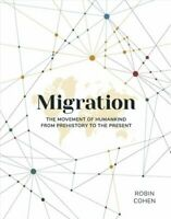 Migration The Movement of Humankind from Prehistory to the Present 9780233005973