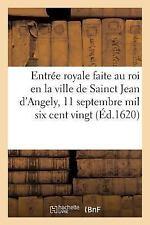 Entree Royale Faite Au Roi En La Ville de Sainct Jean D'Angely, Le 11 Septembre