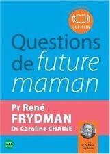 """Livre Audio """"QUESTIONS DE FUTURE MAMAN"""" Pr René FRYDMAN et Dr C. CHAINE - 2 CD."""