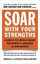 Soar with Your Strengths: A Simple Yet Revolutionary Philosophy of Business and