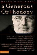 A Generous Orthodoxy: Why I Am a Missional, Evangelical, Post/Protestant, Libera