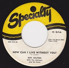 ROY MILTON - HOW CAN I LIVE WITHOUT YOU - TELL IT LIKE IS on SPECIALTY (VG++/M-)