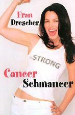 Cancer Schmancer by Fran Drescher (Paperback, 2002)