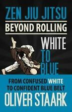 Zen Jiu Jitsu - White to Blue by Oliver Staark (2013, Paperback)